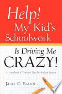 Help  My Kid s Schoolwork Is Driving Me Crazy
