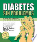 Diabetes Sin Problemas  EL Control de la Diabetes con la Ayuda del Poder del Metabolismo