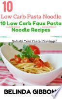 Low Carb Pasta Noodle 10 Low Carb Faux Pasta Noodle Recipes