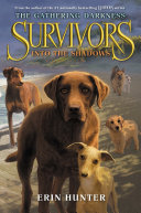 Survivors  The Gathering Darkness  3  Into The Shadows : in the second survivors series! from erin hunter,...
