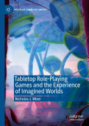 Tabletop Role-Playing Games and the Experience of Imagined Worlds Book