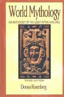 World Mythology  An Anthology of the Great Myths and Epics  Hardcover Student Edition