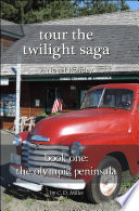 Tour the Twilight Saga Book One  The Olympic Peninsula