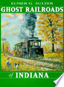 Ghost Railroads of Indiana
