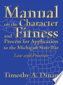 Manual on the Character and Fitness Process for Application to the Michigan State Bar