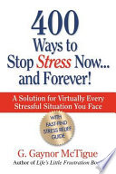 400 Ways to Stop Stress Now   and Forever