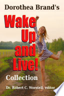 Dorothea Brande s Wake Up and Live Collection