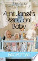 Aunt Janet's Reluctant Baby
