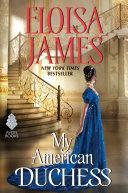 My American Duchess : englishwoman. the last woman he...