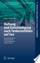 Haftung und Entsch  digung nach Tankerunf  llen auf See