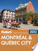 Fodor s Montreal   Quebec City 2013