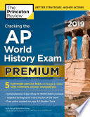 Cracking The Ap World History Exam 2019 Premium Edition