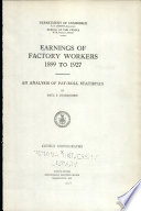 Earnings of Factory Workers  1899 to 1927