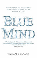 Blue Mind : does being near water set our...