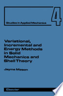 Variational  Incremental and Energy Methods in Solid Mechanics and Shell Theory