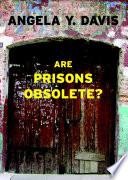Are Prisons Obsolete? by Angela Y. Davis