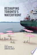 Reshaping Toronto s Waterfront