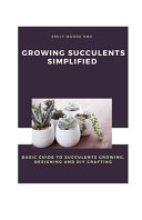 Growing Succulents Simplified