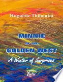 Minnie of the Golden West   A Winter of Surprises