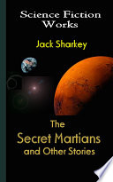 The Secret Martians and Other Stories