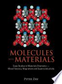 Molecules Into Materials