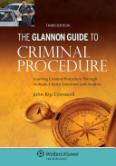 The Glannon Guide to Criminal Procedure