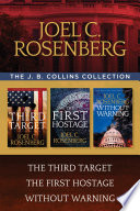 The J. B. Collins Collection: The Third Target / The First Hostage / Without Warning : j. b. collins together into one...