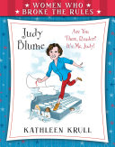 Women Who Broke the Rules  Judy Blume