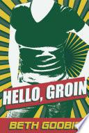 Hello Groin