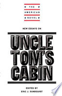 New Essays on Uncle Tom s Cabin