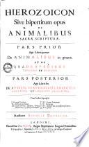 Hierozoicon Sive bipertitum opus De Animalibus Sacrae Scripturae0