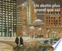 Un destin plus grand que soi L'histoire de la Banque de Montréal de 1817 à 2017