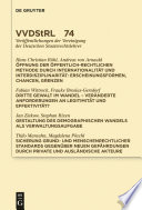 Öffnung der öffentlich-rechtlichen Methode durch Internationalität und Interdisziplinarität. Dritte Gewalt im Wandel. Gestaltung des demographischen Wandels als Verwaltungsaufgabe. Sicherung grund- und menschenrechtlicher Standards ...