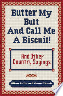 Butter My Butt and Call Me a Biscuit