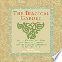 The Magical Garden Magic Charms Spells And Bits Of