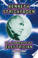 Kenneth Strickfaden  Dr  Frankenstein   s Electrician