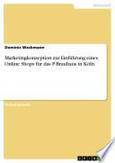 Marketingkonzeption zur Einführung eines Online Shops für das P-Brauhaus in Köln