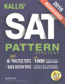 KALLIS  Redesigned SAT Pattern Strategy   6 Full Length Practice Tests  College SAT Prep 2016   Study Guide Book for the New SAT