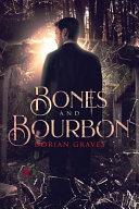 Bones and Bourbon by Dorian Graves