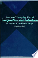 Teachers  Everyday Use of Imagination and Intuition