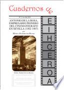 Antonio de la Rosa, empresario pionero del cinematógrafo en Sevilla (1902-1907)
