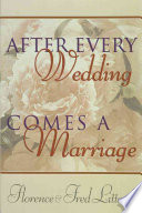 After Every Wedding Comes a Marriage Potentially The Most Rewarding; Therefore It Deserves Our