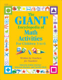 The Giant Encyclopedia Of Math Activities For Children 3 To 6