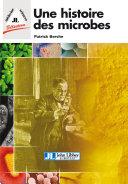 Une histoire des microbes Book