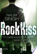Rock Kiss   Ich berausche mich an dir