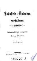 Industrie-Calender für Nordböhmen. Zsgest. u. hrsg. von Hein. Pfeifer