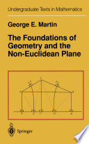 The Foundations of Geometry and the Non Euclidean Plane