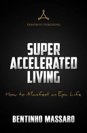 Super Accelerated Living