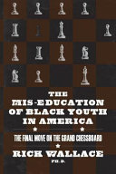 The Mis education of Black Youth in America