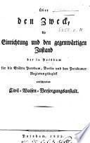 Über den Zweck, die Einrichtung und den gegenwärtigen Zustand der in Potsdam für die Städte Potsdam, Berlin und den Potsdamer Regierungsbezirk errichteten Civil-Waisen-Versorgungsanstalt